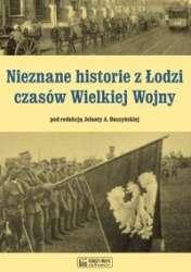 Nieznane_historie_z_Lodzi_czasow_Wielkiej_Wojny