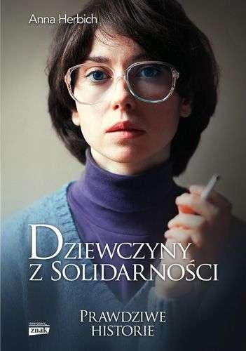 Dziewczyny_z_Solidarnosci._Prawdziwe_historie