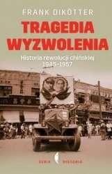Tragedia_wyzwolenia._Historia_rewolucji_chinskiej_1945_1957