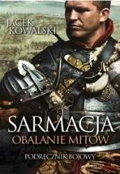Sarmacja._Obalanie_mitow._Podrecznik_bojowy