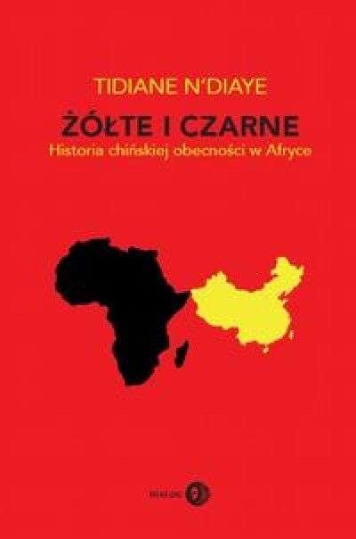Zolte_i_czarne._Historia_chinskiej_obecnosci_w_Afryce