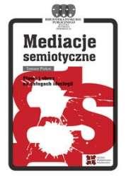 Mediacje_semiotyczne._Slowo_i_obraz_na_uslugach_ideologii