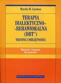 Terapia_dialektyczno_behawioralna__DBT_._Trening_umiejetnosci._Materialy_i_cwicznia_dla_pacjentow