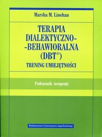Terapia_dialektyczno_behawioralna__DBT_._Trening_umiejetnosci._Podrecznik_terapeuty