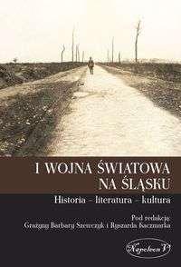 I_wojna_swiatowa_na_Slasku._Historia___literatura___kultura