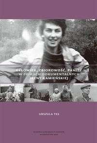 Czlowiek__zbiorowosc__pamiec_w_filmach_dokumentalnych_Ireny_Kamienskiej