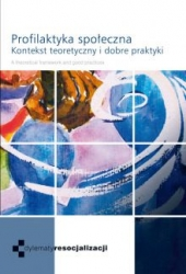 Profilaktyka_spoleczna._Kontekst_teoretyczny_i_dobre_praktyki___A_theoretical_framework_and_good_practices