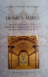Domus_aurea._Architektura_i_sztuka_dominikanskiego_Sanktuarium_Matki_Bozej_w_Gidlach._Wydawnictwo_Jubileusz_1516_2016