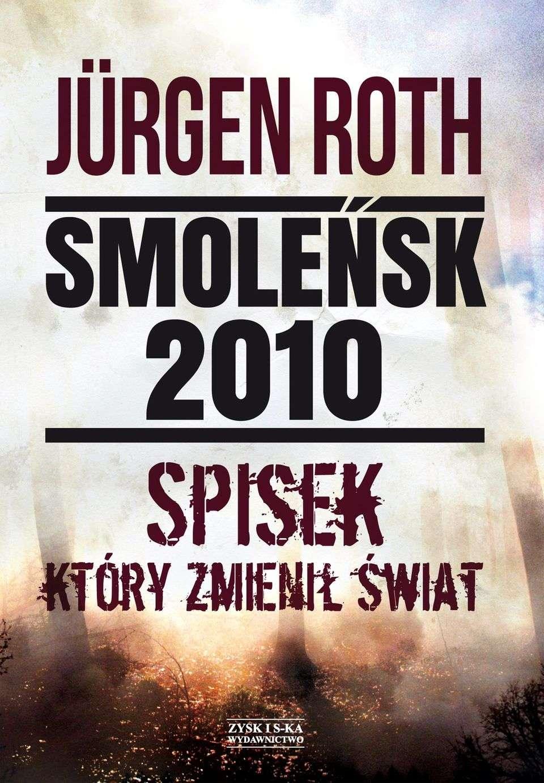 Smolensk_2010._Spisek__ktory_zmienil_swiat