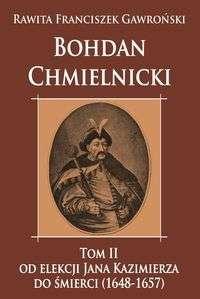Bohdan_Chmielnicki._T._II__Od_elekcji_Jana_Kazimierza_do_smierci__1648_1657_