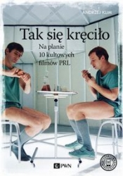 Tak_sie_krecilo._Na_planie_10_kultowych_filmow_PRL