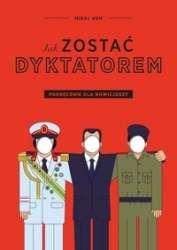 Jak_zostac_dyktatorem._Podrecznik_dla_nowicjuszy