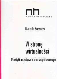 W_strone_wirtualnosci._Praktyki_artystyczne_kina_wspolczesnego