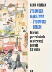 Zydowska_Warszawa___zydowski_Berlin._Literacki_portret_miasta_w_pierwszej_polowie_XX_wieku
