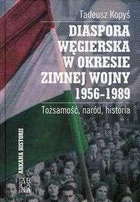 Diaspora_wegierska_w_okresie_zimnej_wojny_1956_1989._Tozsamosc__narod__historia