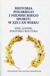 Historia_polskiego_i_niemieckiego_sportu_w_XIX_i_XX_wieku._Idee__ludzie__polityka_i_kultura