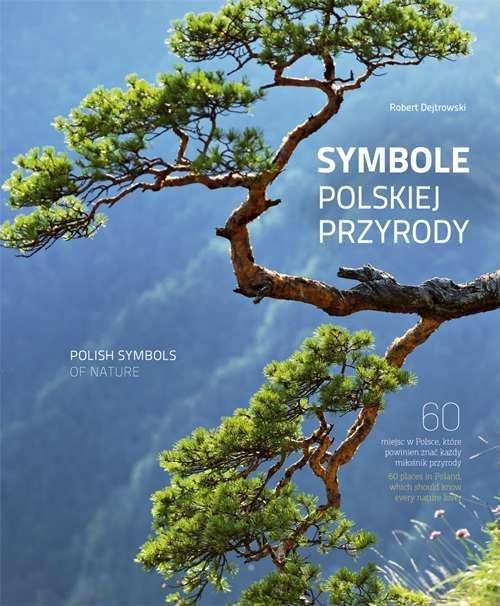 Symbole_polskiej_przyrody___Symbols_of_Polish_Nature._60_miejsc_w_Polsce__ktore_powinien_znac_kazdy_milosnik_przyrody___60_places_in_Poland_which_should_know_every_nature_lover