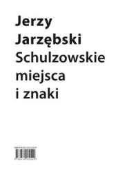Schulzowskie_miejsca_i_znaki