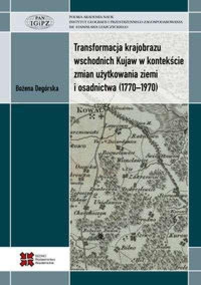 Transformacja_krajobrazu_wschodnich_Kujaw_w_kontekscie_zmian_uzytkowania_ziemi_i_osadnictwa__1770_1970_