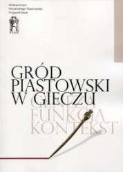 Grod_piastowski_w_Gieczu._Geneza___funkcja___kontekst