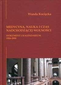 Medycyna__nauka_i_czas_nadchodzacej_wolnosci._Dokument_i_kalendarium_1954_2000