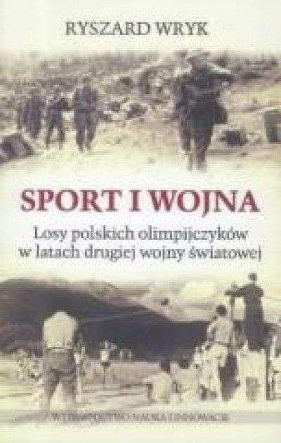 Sport_i_wojna._Losy_polskich_olimpijczykow_w_latach_drugiej_wojny_swiatowej