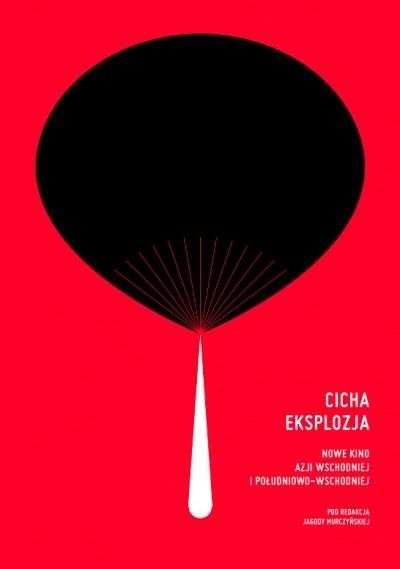 Cicha_eksplozja._Nowe_kino_Azji_Wschodniej_i_Poludniowo_Wschodniej