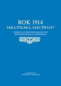 Rok_1914._Jaka_Polska__jaki_swiat__W_kregu_zainteresowan_badawczych_prof._Romana_Wapinskiego