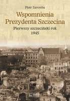 Wspomnienia_Prezydenta_Szczecina._Pierwszy_szczecinski_rok_1945