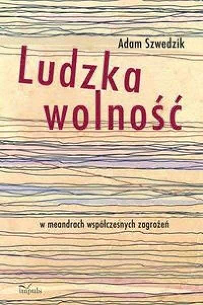 Ludzka_wolnosc_w_meandrach_wspolczesnych_zagrozen