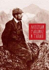 Mieczyslaw_Karlowicz_w_Tatrach._Pisma_taternickie_i_zdjecia_fotograficzne
