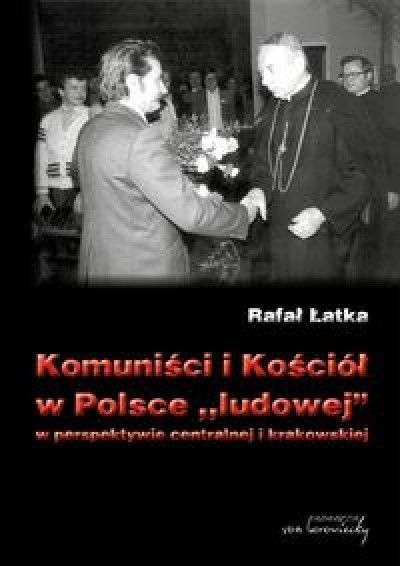Komunisci_i_Kosciol_w_Polsce__ludowej__w_perspektywie_centralnej_i_krakowskiej