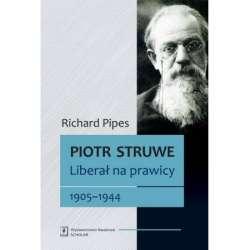 Piotr_Struwe._Liberal_na_prawicy._1905_1944