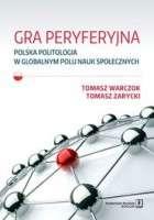 Gra_peryferyjna._Polska_politologia_w_globalnym_polu_nauk_spolecznych