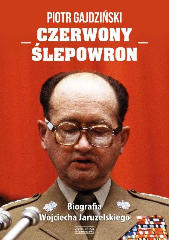 Czerwony_slepowron._Biografia_Wojciecha_Jaruzelskiego