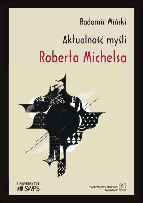 Aktualnosc_mysli_Roberta_Michelsa