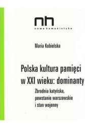 Polska_kultura_pamieci_w_XXI_wieku__dominanty._Zbrodnia_katynska__powstanie_warszawskie_i_stan_wojenny