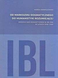 Od_marksizmu_dogmatycznego_do_humanistyki_rozumiejacej._Badania_nad_romantyzmem_w_IBL_PAN_w_latach_1948_1989