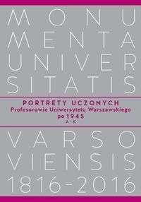 Portrety_uczonych._Profesorowie_Uniwersytetu_Warszawskiego_po_1945__A_K