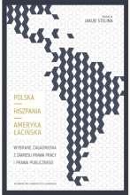 Polska_Hiszpania_Ameryka_Lacinska._Wybrane_zagadnienia_z_zakresu_prawa_pracy_i_prawa_publicznego