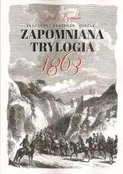 Zapomniana_trylogia_1863._Traugutt__Grottger__Olszak