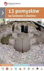 13_pomyslow_na_Gniezno_i_okolice._Przewodnik_tematyczny_dla_turystow