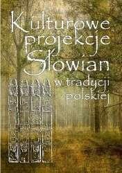 Kulturowe_projekcje_Slowian_w_tradycji_polskiej