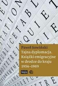 Tajna_dyplomacja._Ksiazki_emigracyjne_w_drodze_do_kraju_1956_1989