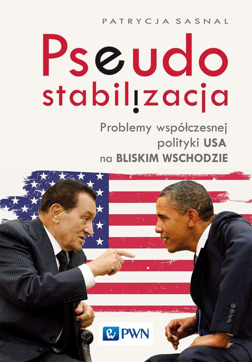 Pseudo_stabilizacja._Problemy_wspolczesnej_polityki_USA_na_Bliskim_Wschodzie