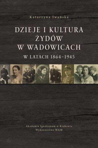 Dzieje_i_kultura_Zydow_w_Wadowicach_w_latach_1864_1945