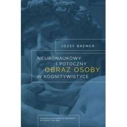 Neuronakowy_i_potoczny_obraz_osoby_w_kognitywistyce