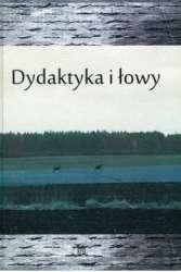 Dydaktyka_i_lowy._Ksiega_Jubileuszowa_dedykowana_Profesorowi_Wladyslawowi_Dynakowi