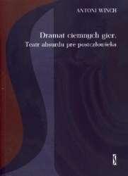 Dramat_ciemnych_gier._Teatr_absurdu_pre_postczlowieka
