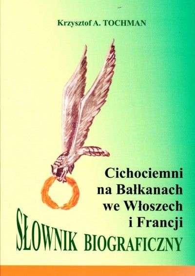 Cichociemni_na_Balkanach_we_Wloszech_i_Francji._Slownik_biograficzny